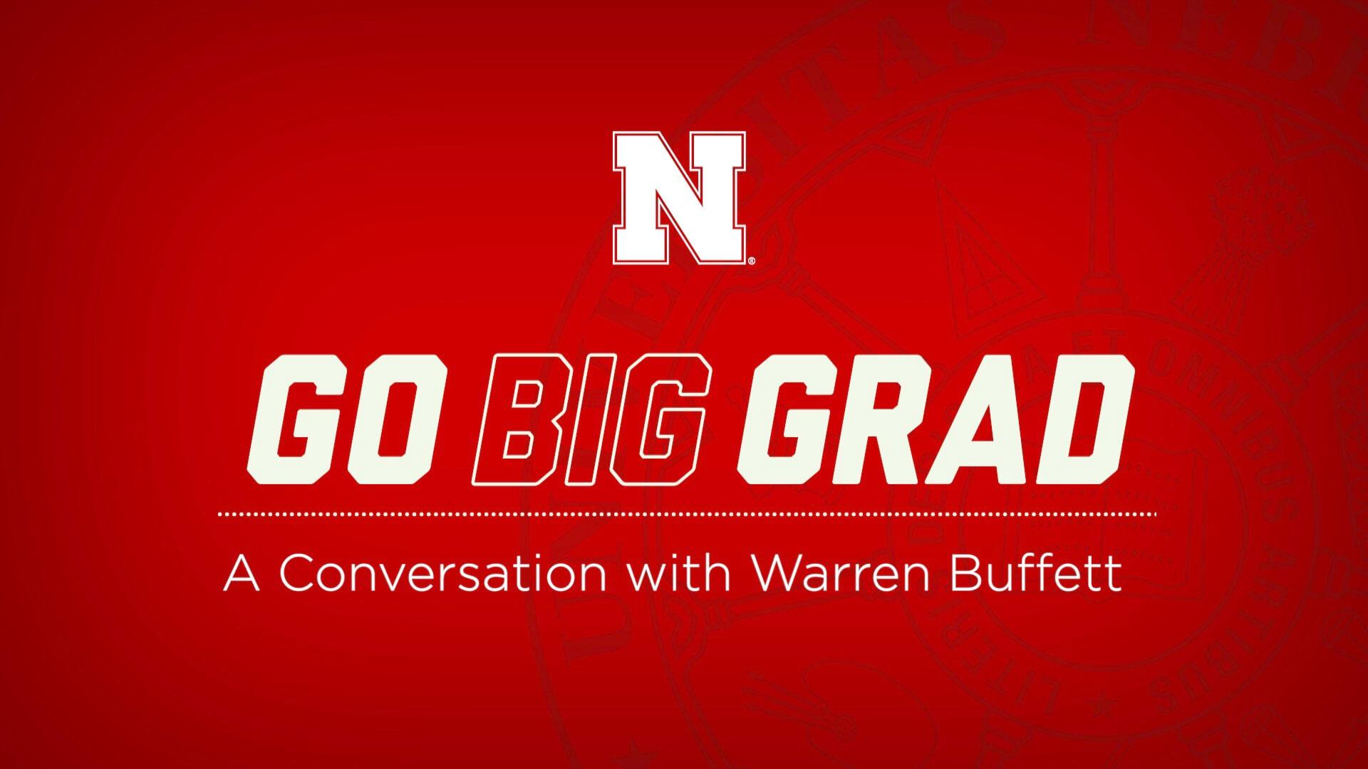 Go Big Grad | A Conversation with Warren Buffett